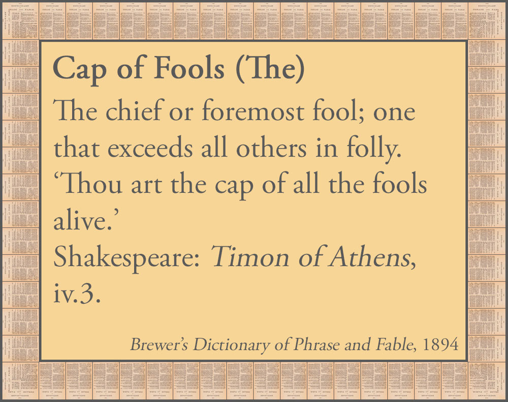 Cap of Fools (The) An extract from Brewers Dictionary of Phrase and Fable